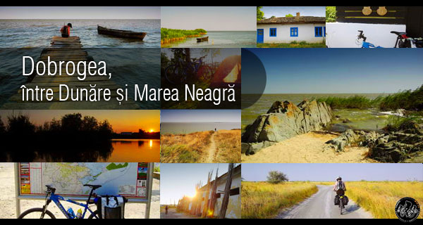 Dobrogea intre Dunare si Marea Neagra / Dobrogea Between The Danube River And The Black Sea