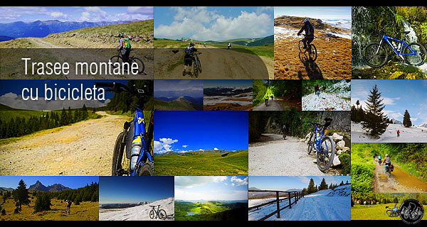 Trasee montane cu bicicleta / Cycling Mountain Trails