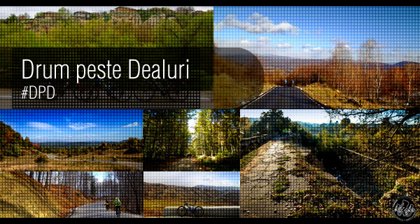 Drum peste Dealuri (DpD) / Cycling Way Over The Hills