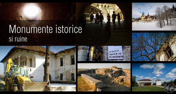 Monumente istorice si ruine / Historical Monuments and Ruins